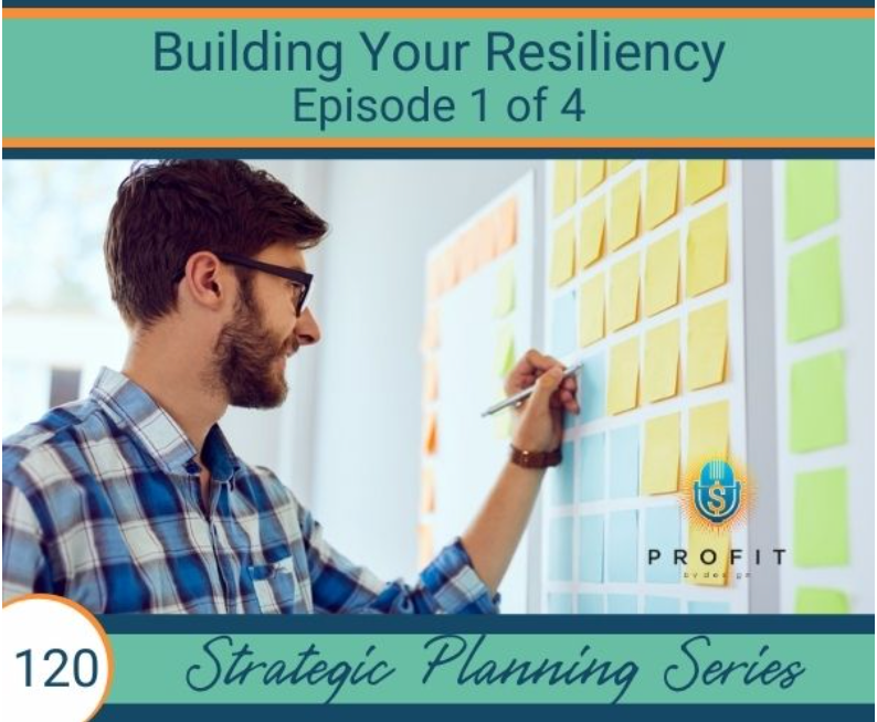 STRATEGIC PLANNING SERIES: BUILDING YOUR RESILIENCY – PART 1